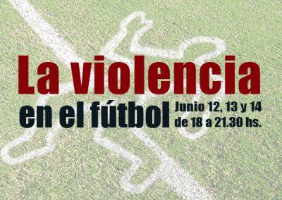 Afiche la violencia en el fútbol